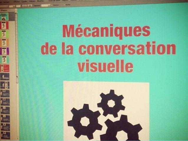 Mécaniquesde la conversationvisuelle