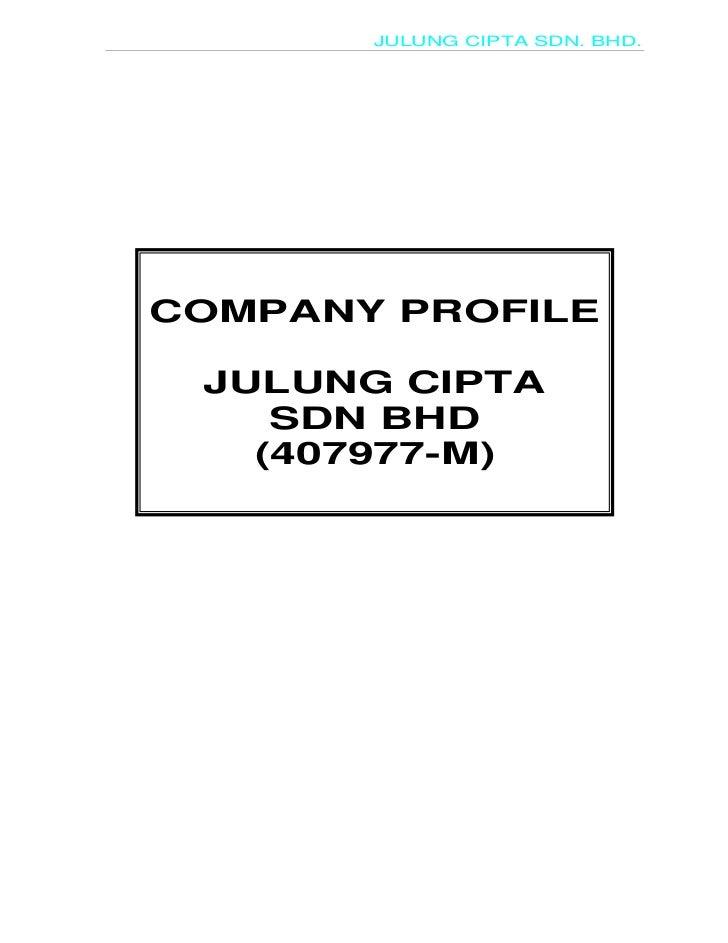 JULUNG CIPTA SDN. BHD.COMPANY PROFILE JULUNG CIPTA    SDN BHD   (407977-M)