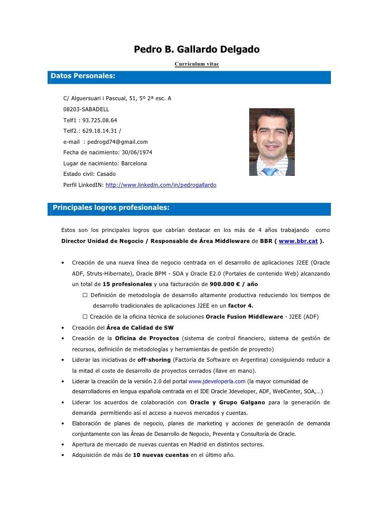 Pedro B. Gallardo Delgado                                                 Currículum vitae  Datos Personales:      C/ Algu...