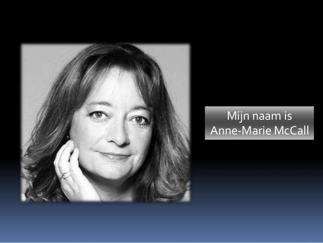 Mijn naam is Anne-Marie McCall