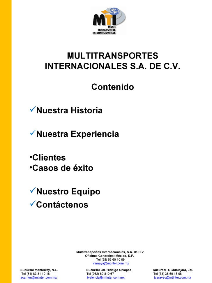 <ul><li>MULTITRANSPORTES INTERNACIONALES S.A. DE C.V. </li></ul><ul><li>Contenido </li></ul><ul><li>Nuestra Historia </li>...