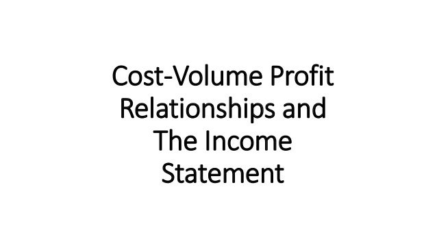 CVP relationships and the income statement & Cost