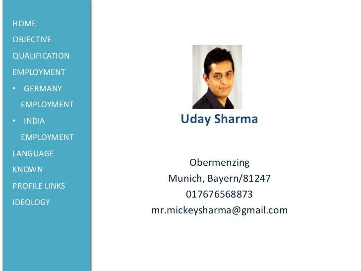 HOMEOBJECTIVEQUALIFICATIONEMPLOYMENT• GERMANY  EMPLOYMENT• INDIA              Uday Sharma  EMPLOYMENTLANGUAGE             ...