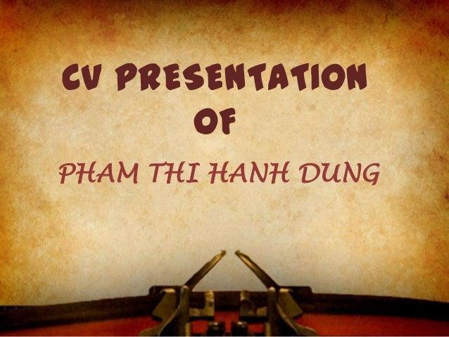CV PRESENTATIONOFPHAM THI HANH DUNG
