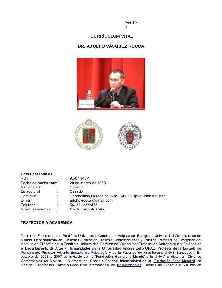 Cv prof. dr. adolfo vasquez rocca   doctor en filosofía universidad complutense de madrid ucm 2011  universidad andres bello unab _ universidad católica de valparaíso pucv