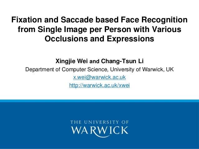 Xingjie Wei and Chang-Tsun Li Department of Computer Science, University of Warwick, UK x.wei@warwick.ac.uk http://warwick...