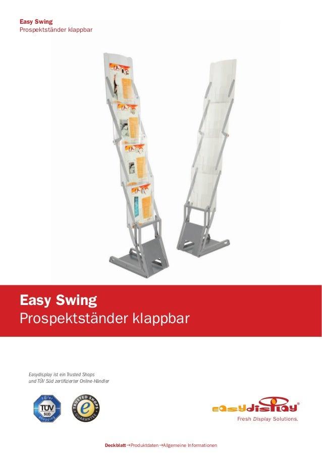 Easydisplay ist ein Trusted Shops und TÜV Süd zertifizierter Online-Händler Easy Swing Prospektständer klappbar Deckblatt...