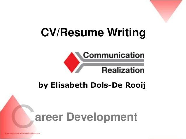 CV/Resume Writingby Elisabeth Dols-De Rooijareer Development