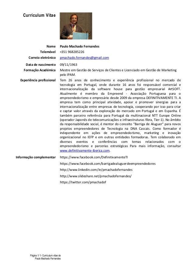 Página 1/ 1- Curriculum vitae dePaulo Machado FernandesCurriculum VitaeNome Paulo Machado FernandesTelemóvel +351 96828522...