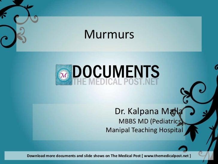 Murmurs                                             Dr. Kalpana Malla                                            MBBS MD (...