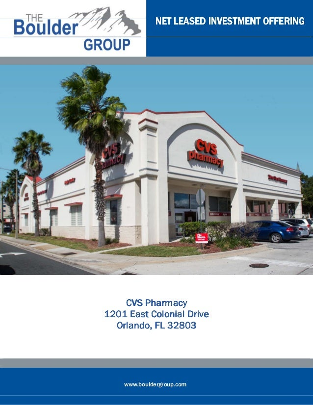 NET LEASED INVESTMENT OFFERING    CVS Pharmacy1201 East Colonial Drive  Orlando, FL 32803    www.bouldergroup.com
