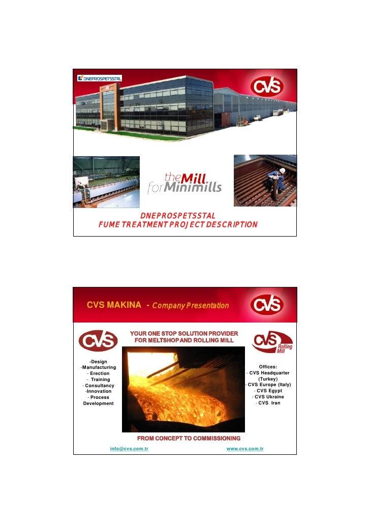 DNEPROSPETSSTAL      FUME TREATMENT PROJECT DESCRIPTION  CVS MAKINA - Company Presentation      -Design-Manufacturing     ...