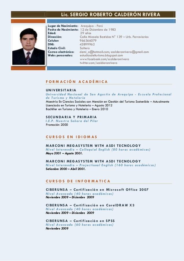 Lic. SERGIO ROBERTO CALDERÓN RIVERA Lugar de Nacimiento: Fecha de Nacimiento: Edad: Dirección: Celular: DNI: Estado Civil:...