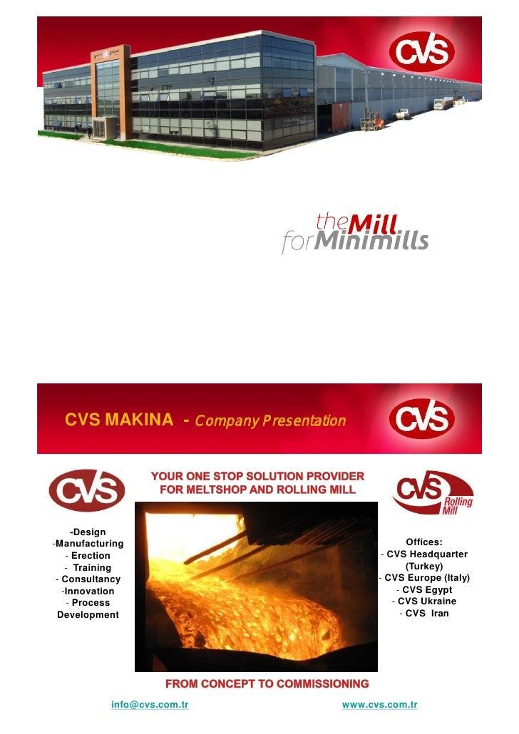 CVS MAKINA - Company Presentation           -Design -Manufacturing                                  Offices:     - Erectio...
