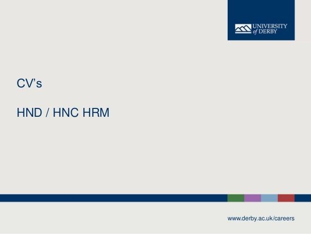www.derby.ac.uk/careers CV's HND / HNC HRM