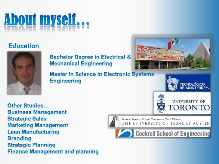 About myself…<br />Education<br />Bachelor Degree in Electrical & Mechanical Engineering<br />Master in Science in Electro...