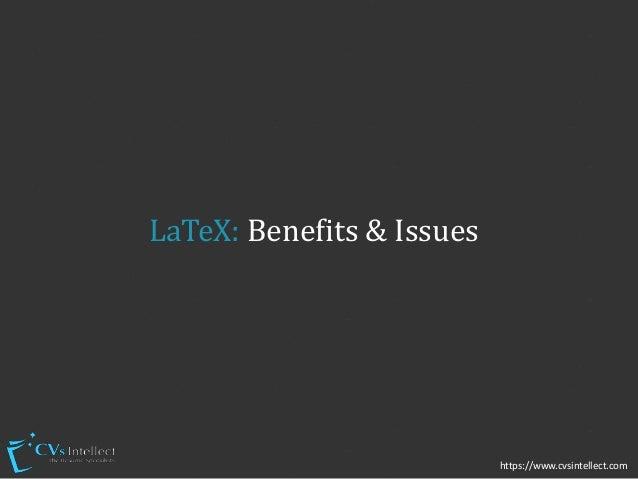 1 LaTeX: Benefits & Issues https://www.cvsintellect.com