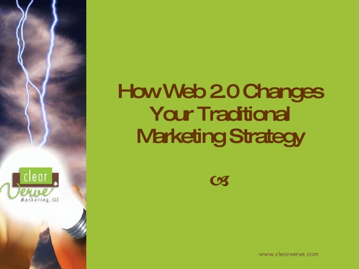 How Web 2.0 Changes Your Traditional Marketing Strategy 