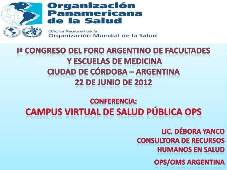 El Campus Virtual de Salud Pública es una red          de personas, instituciones y     organizaciones que comparten curso...