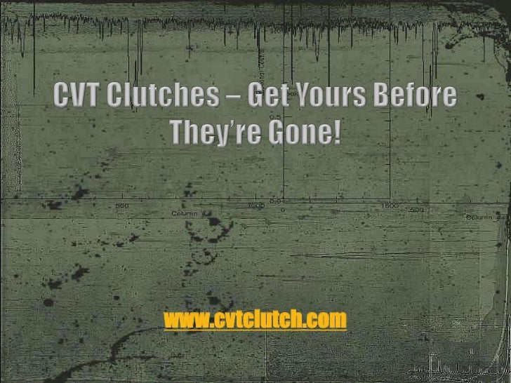 Cvt clutches – get yours before they're gone