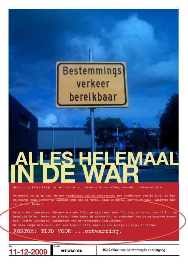 ALLES HELEMAALIN DE WAR      We zijn de kluts kwijt in het hier en nu, verward in de rollen, waarden, doelen en talen.    ...