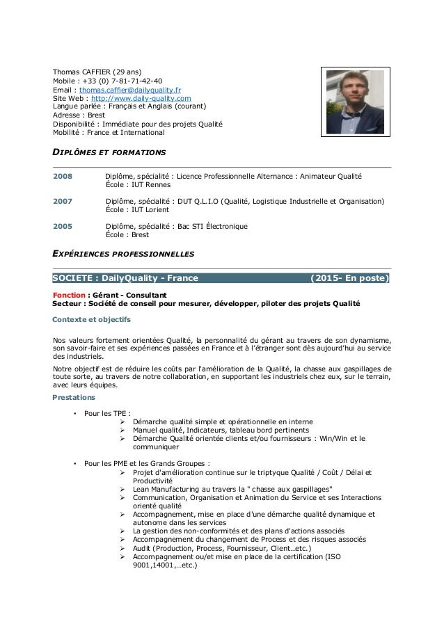 Thomas CAFFIER (29 ans) Mobile : +33 (0) 7-81-71-42-40 Email : thomas.caffier@dailyquality.fr Site Web : http://www.daily-...