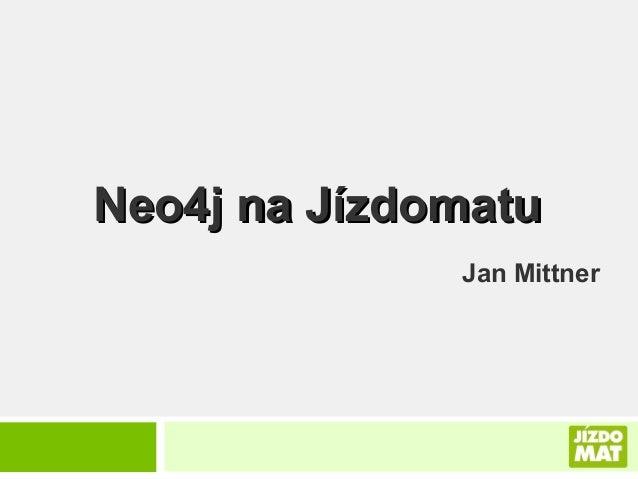 Neo4j na Jízdomatu Jan Mittner