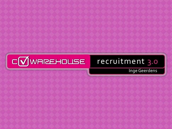 recruitment 3.0<br />IngeGeerdens<br />