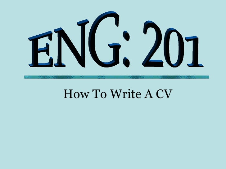 ENG: 201 How To Write A CV