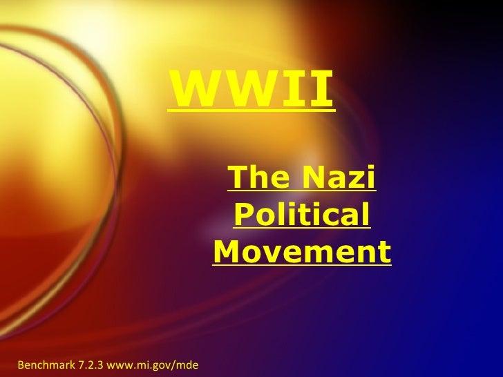 WWII The Nazi Political Movement Benchmark 7.2.3 www.mi.gov/mde
