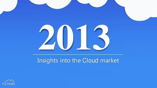 Insights into the Cloud market2013