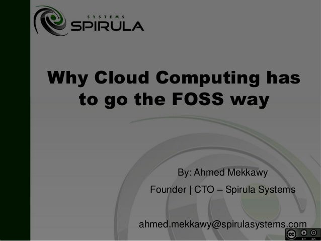 Cw13 why cloud computing has to go the foss way by ahmed mekkawy