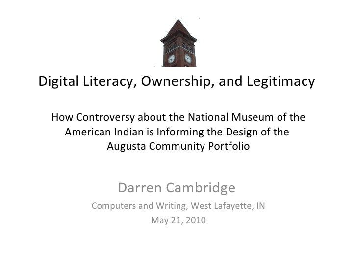 Digital Literacy, Ownership, and Legitimacy: How Controversy about the National Museum of the American Indian is Informing the Design of the Augusta Community Portfolio