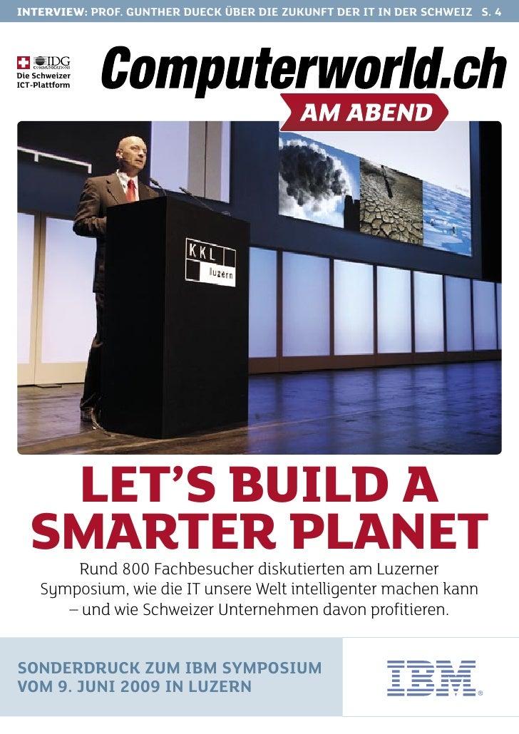 INTERVIEW: PROF. GUNTHER DUECK ÜBER DIE ZUKUNFT DER IT IN DER SCHWEIZ S. 4     Die Schweizer ICT-Plattform         LET'S B...