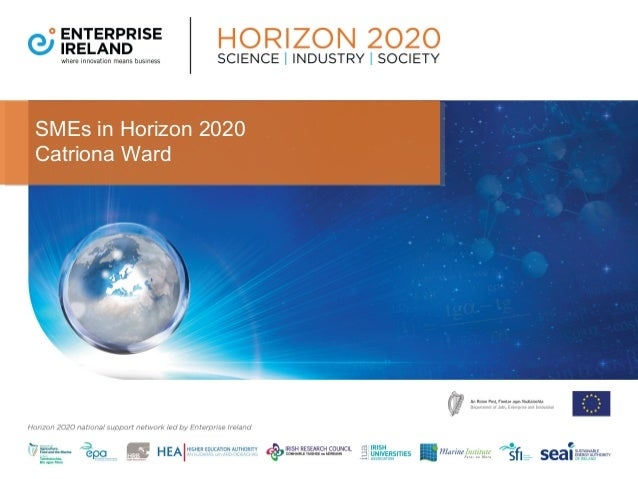 Horizon2020 - SMEs in Horizon 2020, Catriona Ward, Enterprise Ireland - 27 May 2014