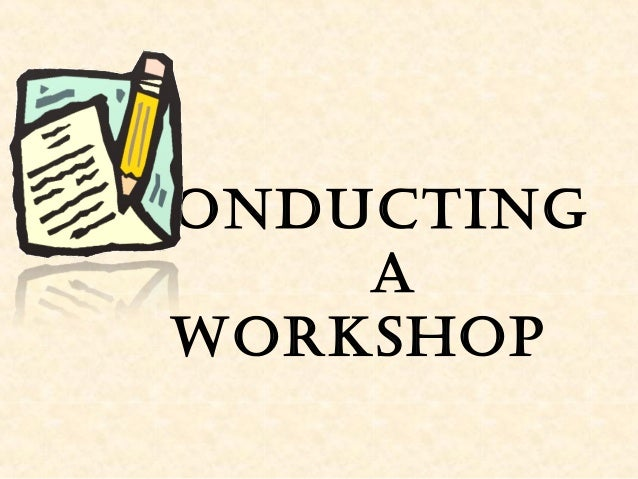 Conducting a workshop