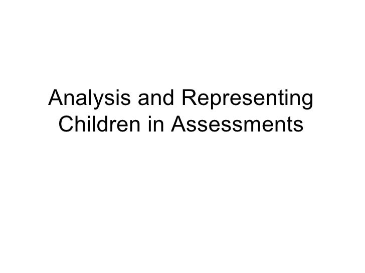 Analysis and Representing Children in Assessments