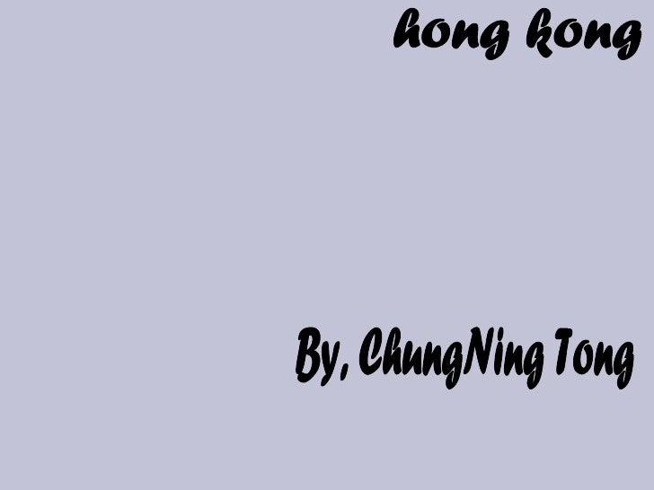 hong kong By, ChungNing Tong