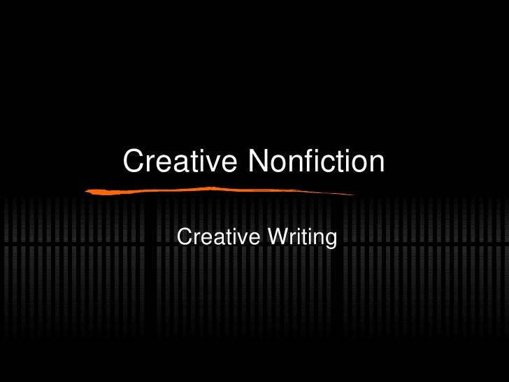 Creative Nonfiction Creative Writing