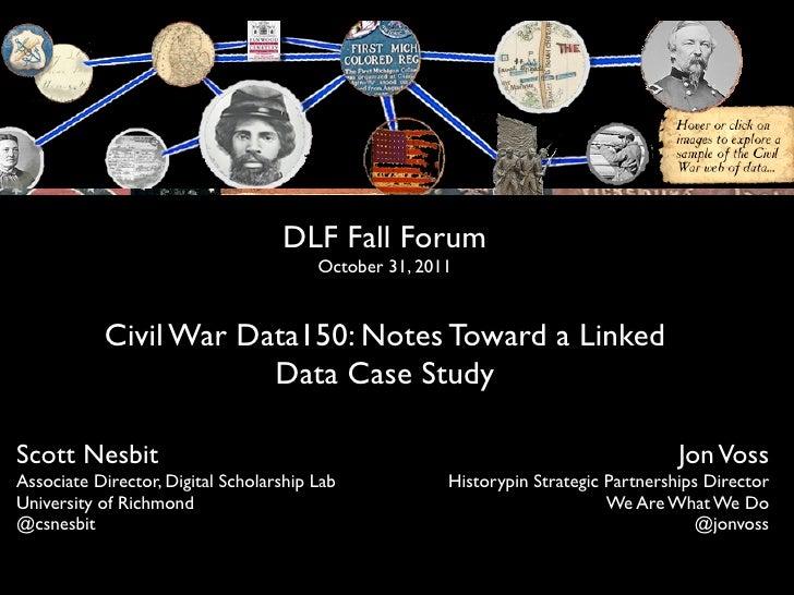 DLF Fall Forum                                        October 31, 2011           Civil War Data150: Notes Toward a Linked ...