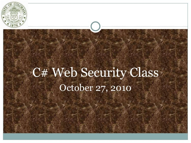 C# Web Security Class<br />October 27, 2010<br />