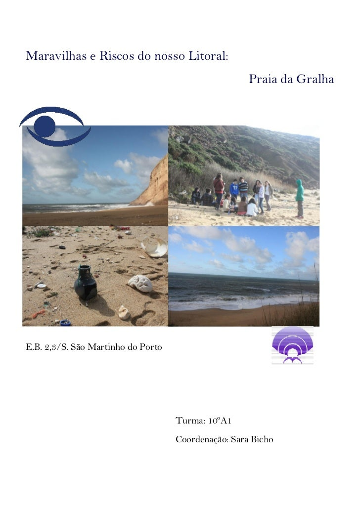 Maravilhas e Riscos do nosso Litoral:                                                     Praia da GralhaE.B. 2,3/S. São M...