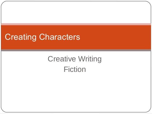 Creative Writing Fiction Creating Characters