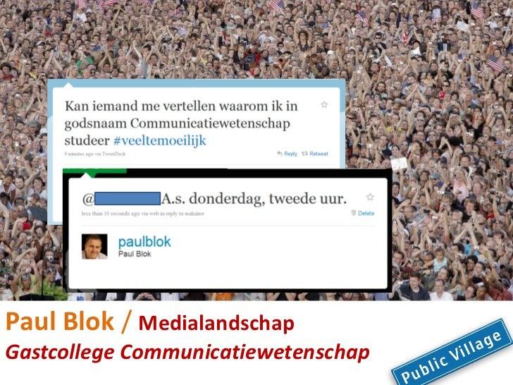 Paul Blok / MedialandschapGastcollege Communicatiewetenschap