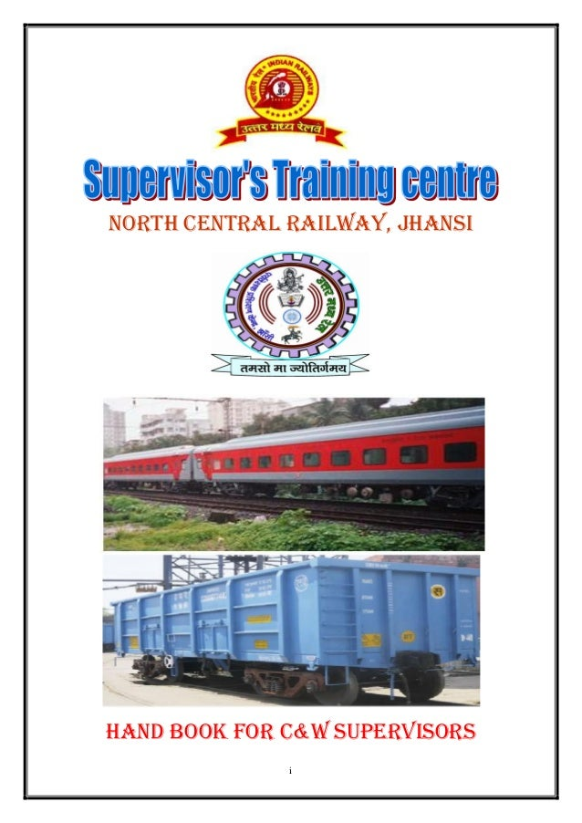 north central railway, jhansiHAND Book for c&w SUPERVISORS              i