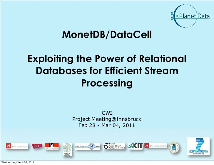 MonetDB/DataCell                   Exploiting the Power of Relational                     Databases for Efficient Stream  ...