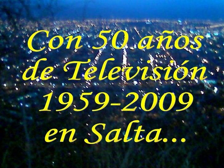 Con 50 años de Televisión 1959-2009 en Salta...