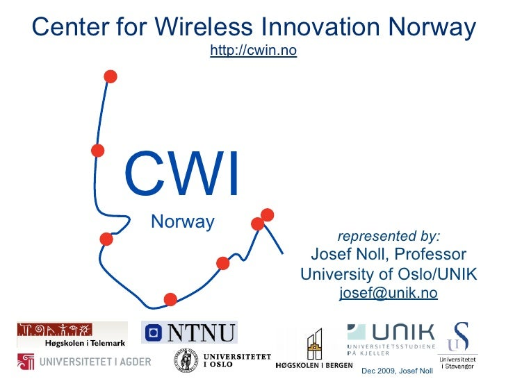 Center for Wireless Innovation Norway                                    CWI                http://cwin.no            CWI ...