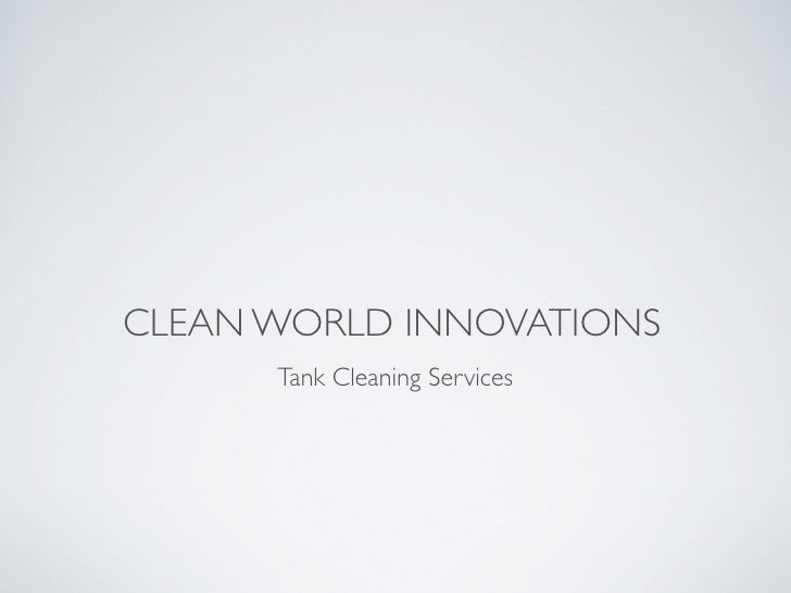 CLEAN WORLD INNOVATIONS       Tank Cleaning Services