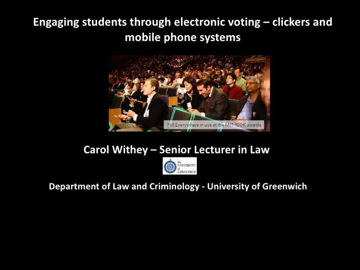 <ul><li>Carol Withey – Senior Lecturer in Law  </li></ul><ul><li>Department of Law and Criminology - University of Greenwi...